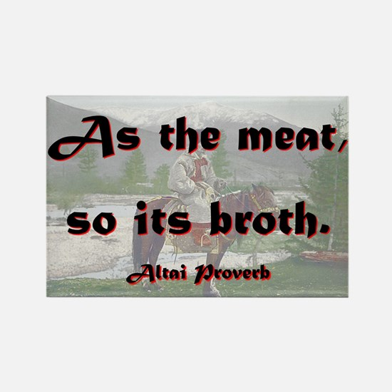 As The Meat So Its Broth - Altai Rectangle Magnet