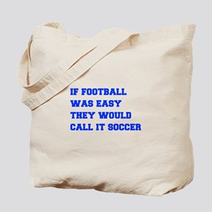 if-football-was-easy-fresh-blue Tote Bag