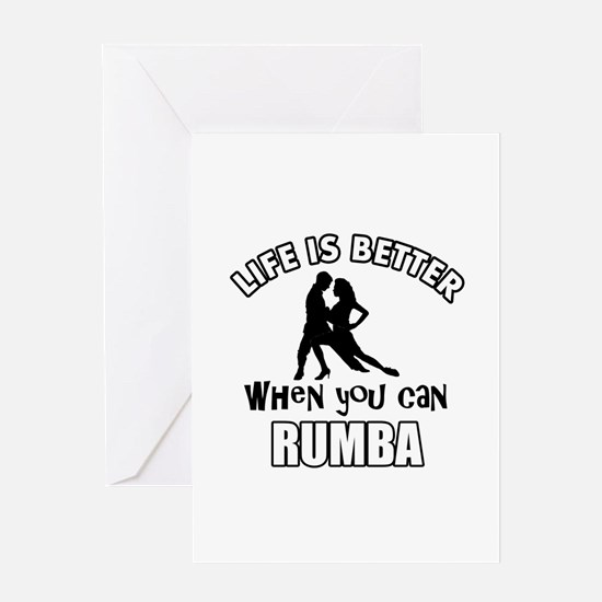 Life is better when you can RUMBA dance Greeting C