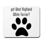 got West Highland White Terrier? Mousepad