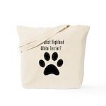 got West Highland White Terrier? Tote Bag