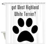 got West Highland White Terrier? Shower Curtain