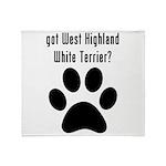got West Highland White Terrier? Throw Blanket