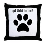 got Welsh Terrier? Throw Pillow