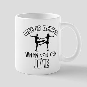 Life is better when you can JIVE DANCE Mug