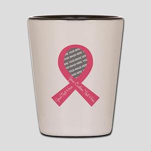 CUSTOM TEXT PHOTO Pink Ribbon Shot Glass