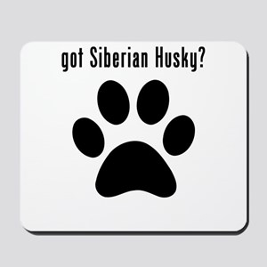 got Siberian Husky? Mousepad