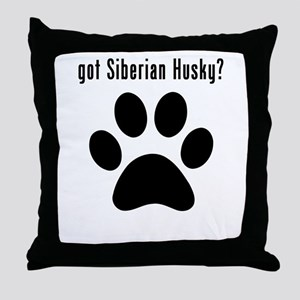 got Siberian Husky? Throw Pillow