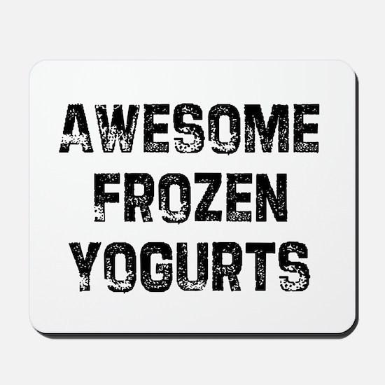Awesome Frozen Yogurts Mousepad