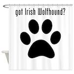 got Irish Wolfhound? Shower Curtain