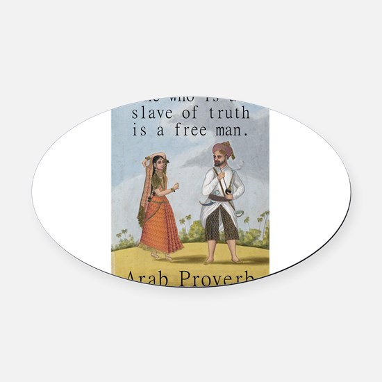 He Who Is A Slave - Arab Oval Car Magnet