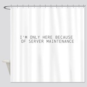 Servers down Shower Curtain