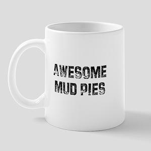 Awesome Mud Pies Mug