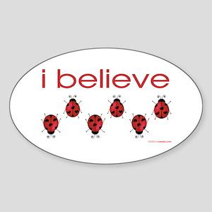 I believe in ladybugs Oval Sticker