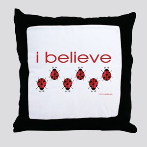 I believe in ladybugs Throw Pillow