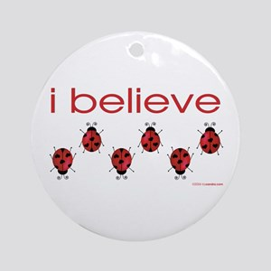 I believe in ladybugs Ornament (Round)