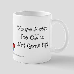 Never too Old to Not grow up Mug