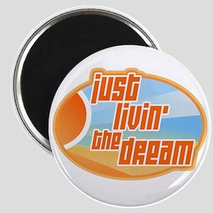 Livin' the Dream 3 Magnet