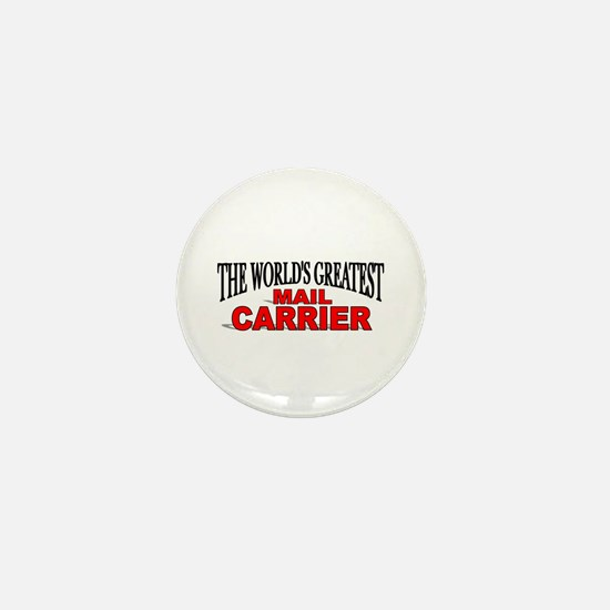 """""""The World's Greatest Mail Carrier"""" Mini Button"""