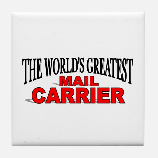 """""""The World's Greatest Mail Carrier"""" Tile Coaster"""