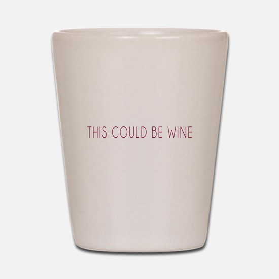 This Could Be Wine Shot Glass