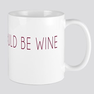 This Could Be Wine Mugs