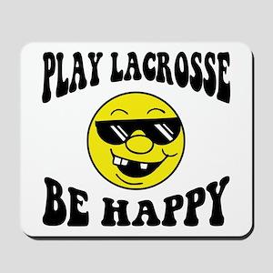 Play Lacrosse Be Happy Mousepad