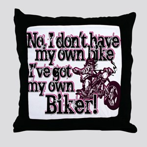 Got My Own Biker Throw Pillow