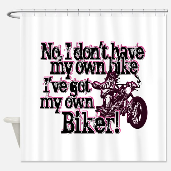 Got My Own Biker Shower Curtain