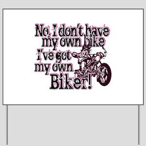 Got My Own Biker Yard Sign