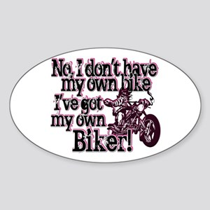 Got My Own Biker Sticker (Oval)