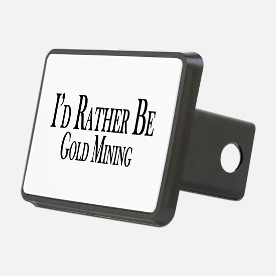 Rather Be Gold Mining Hitch Cover