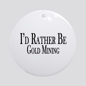 Rather Be Gold Mining Ornament (Round)