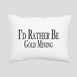Rather Be Gold Mining Rectangular Canvas Pillow