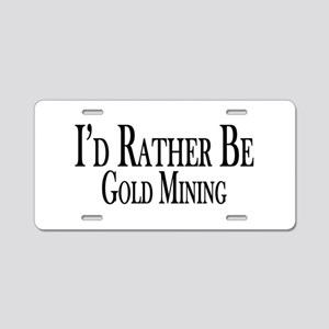 Rather Be Gold Mining Aluminum License Plate