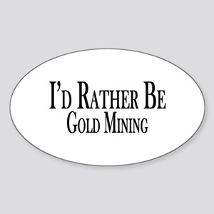 Rather Be Gold Mining Sticker (Oval)