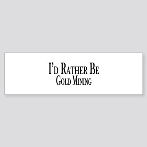 Rather Be Gold Mining Sticker (Bumper)