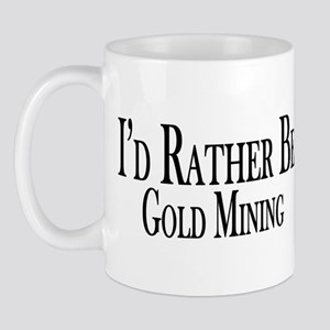 Rather Be Gold Mining Mug