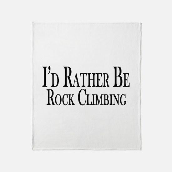 Rather Be Rock Climbing Throw Blanket