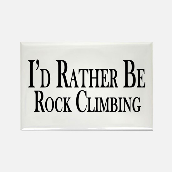 Rather Be Rock Climbing Rectangle Magnet