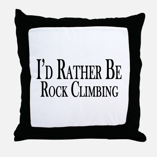 Rather Be Rock Climbing Throw Pillow
