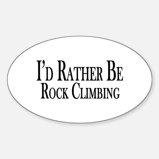 Rather Be Rock Climbing Sticker (Oval)