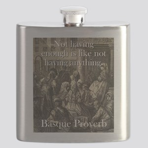 Not Having Enough Is Like - Basque Proverb Flask
