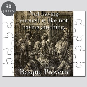 Not Having Enough Is Like - Basque Proverb Puzzle