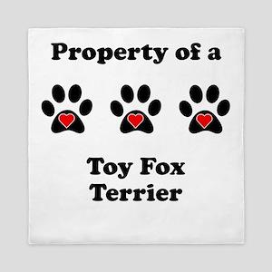 Property Of A Toy Fox Terrier Queen Duvet
