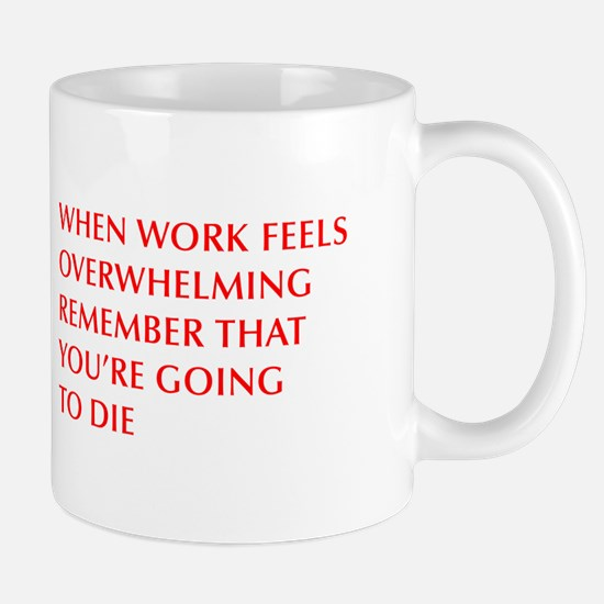 when-work-feels-OPT-RED Mugs