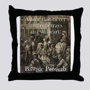 A Face That Never Laughs - Basque Proverb Throw Pi