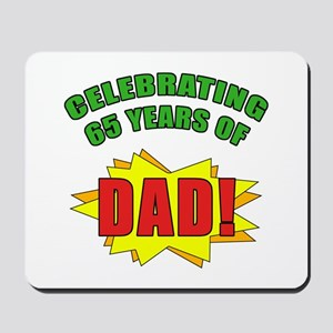 Celebrating Dad's 65th Birthday Mousepad