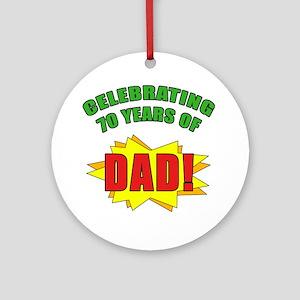 Celebrating Dad's 70th Birthday Ornament (Round)