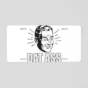 Dat Ass, Funny, Meme Aluminum License Plate